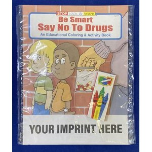 Be Smart, Say No To Drugs Coloring Book Fun Pack